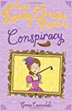 The Lady Grace Mysteries: Conspiracy (1862303789) by GRACE CAVENDISH