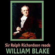 Sir Ralph Richardson reads William Blake | Livre audio Auteur(s) : William Blake Narrateur(s) : Ralph Richardson