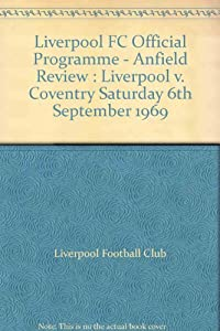 Liverpool Fc Official Programme - Anfield Review Liverpool V Coventry Saturday 6th September 1969