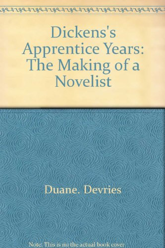 Dickens's apprentice years: The making of a novelist PDF