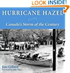 Hurricane Hazel: Canada's Storm of th...