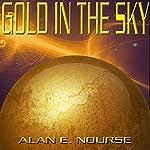 Gold in the Sky | Alan E Nourse