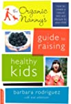 The Organic Nanny's Guide to Raising...