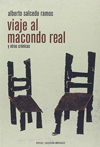 Viaje Al Macondo Real Y Otras Crónicas (Americalee)
