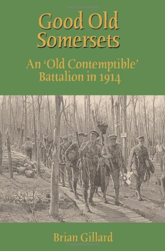 Good Old Somersets: An Old Contemptible Battalion in 1914