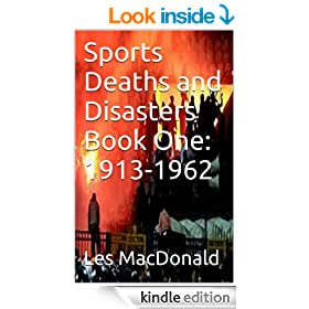 Sports Deaths and Disasters Book One: 1913-1962