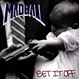 "Set It Offvon ""Madball"""
