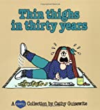 Thin Thighs in Thirty Years: A Cathy Collection