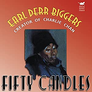Fifty Candles: Wildside Mystery Classics | [Earl Derr Biggers]