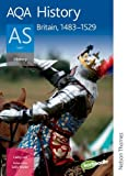 Cathy Lee AQA History AS: Unit 1 Britain, 1483-1529: Student's Book