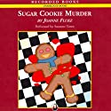 Sugar Cookie Murder (       UNABRIDGED) by Joanne Fluke Narrated by Suzanne Toren