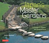 Japans Master Gardens: Lessons in Space and Environment
