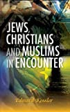 img - for Jews, Christians and Muslims in Encounter book / textbook / text book