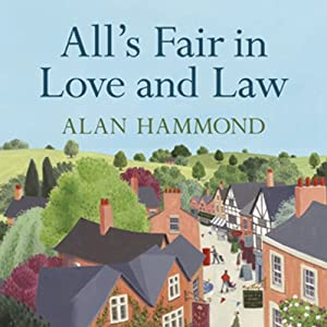 All's Fair in Love and Law: Small Town Tales of Life, Laughter and Litigation | [Alan Hammond]