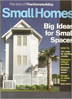 Fine Homebuilding Small Homes Magazine Big Ideas For