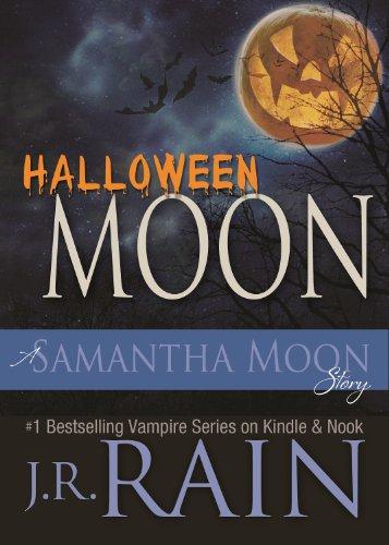 Halloween Moon: A Samantha Moon Story by J.R. Rain