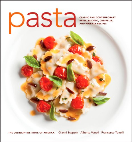 Pasta: Classic and Contemporary Pasta, Risotto,Crespelle, and Polenta Recipes (at Home with The Culinary Institute of America) (Cia Italian compare prices)