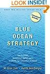 Blue Ocean Strategy: How To Create Un...