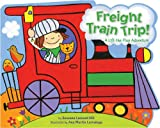 img - for Freight Train Trip!: A Lift-the-Flap Adventure book / textbook / text book