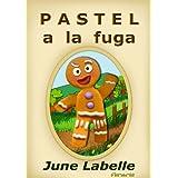 PASTEL A LA FUGA (Cuento infantil ilustrado. Con moraleja y divertido juego de preguntas) (CUENTOS DEL MUNDO)
