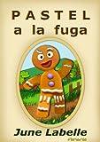 PASTEL A LA FUGA. Cuento infantil ilustrado. Con moraleja y divertido juego de preguntas.