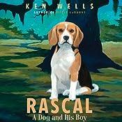 Rascal: A Dog and His Boy | [Ken Wells]