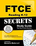 FTCE Reading K-12 Secrets Study Guide: FTCE Subject Test Review for the Florida Teacher Certification Examinations