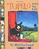 Tupelo Rides the Rails (0618717145) by Melissa Sweet