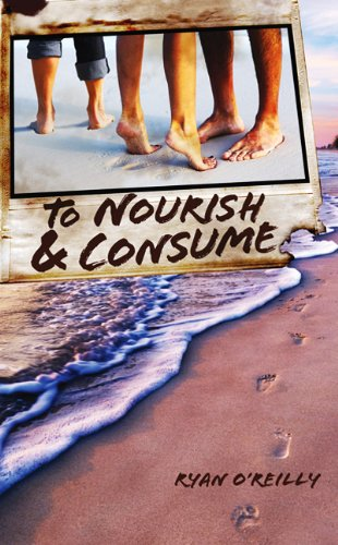 To Nourish and Consume by Ryan O'Reilly