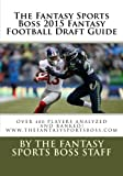 The Fantasy Sports Boss 2015 Fantasy Football Draft Guide
