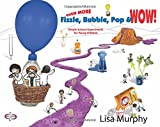 Even More Fizzle, Bubble, Pop and Wow!: Simple Science Experiments for Young Children