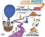 Even More Fizzle, Bubble, Pop & Wow!:...