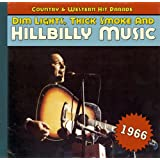 Dim Lights, Thick Smoke & Hillbilly Music: Country & Western Hit Parade 1966