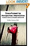 Transformed by Postpartum Depression:...