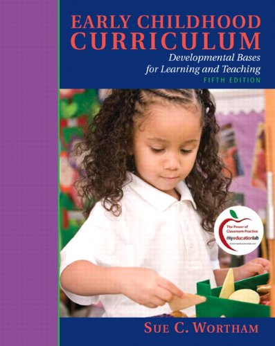 Early Childhood Curriculum: Developmental Bases for...
