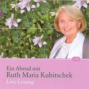 Ein Abend mit Ruth Maria Kubitschek Hörbuch