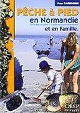 Pêche à pied en Normandie et en famille : De la Baie de Seine à la Baie du Mont-Saint-Michel