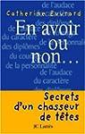 En avoir ou non... : Secrets d'un cha...