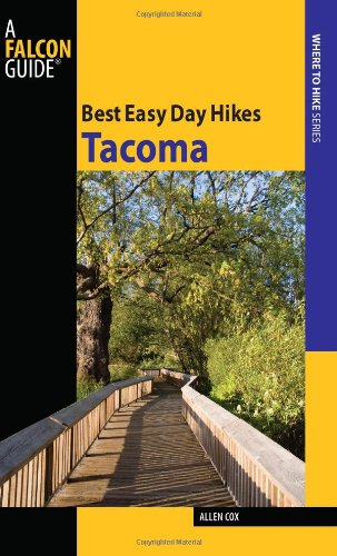 Best Easy Day Hikes Tacoma (Best Easy Day Hikes Series)