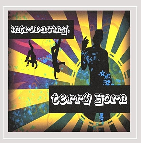 Terry Horn - Introducing: Terry Horn