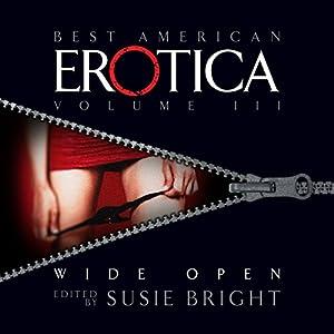 The Best American Erotica, Volume 3: Wide Open Audiobook