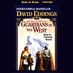 Guardians of the West: The Malloreon, Book 1 (       UNABRIDGED) by David Eddings Narrated by Cameron Beierle