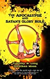 The Apocalypse and Satan's Glory Hole! (1)