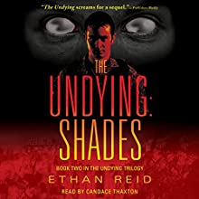The Undying: Shades: An Apocalyptic Thriller (       UNABRIDGED) by Ethan Reid Narrated by Candace Thaxton