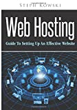 Web Hosting: Guide To Setting Up An Effective Website