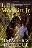 Imager's Intrigue: The Third Book of the Imager Portfolio (0765325624) by Modesitt, L. E.