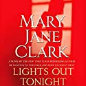 Lights Out Tonight Audiobook by Mary Jane Clark Narrated by Isabel Keating