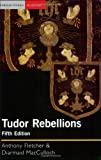 img - for Tudor Rebellions (Seminar Studies in History Series) book / textbook / text book