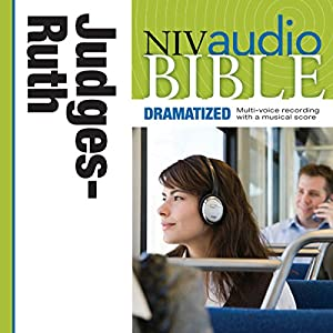 NIV Audio Bible, Dramatized: Judges and Ruth Audiobook