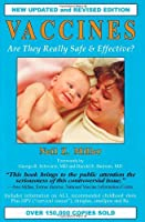 VACCINES ARE THEY REALLY SAFE: Are They Really Safe and Effective?